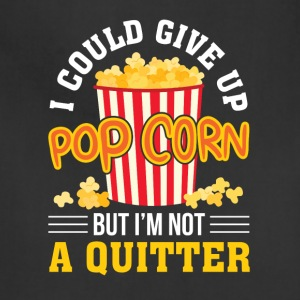 I Could Give Up Popcorn But Not Quitter - Adjustable Apron
