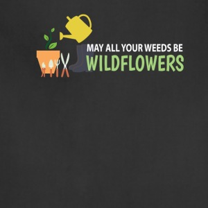 All Your Weeds Be Wildflowers Gardening - Adjustable Apron