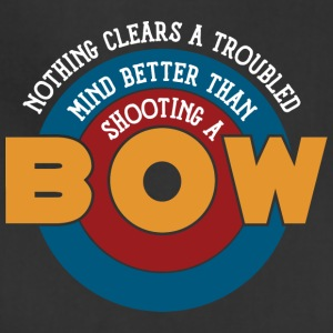 Shooting a bow clears a troubled mind - Adjustable Apron