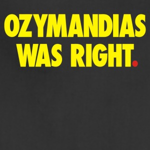 Ozymandias Was Right - Adjustable Apron