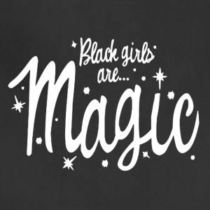 Black Girls Are Magic Tshirt - Adjustable Apron