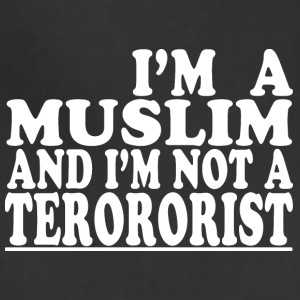 I m a muslim and i m not a terrorist - Adjustable Apron