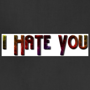 I Hate You - Adjustable Apron