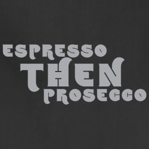 Espresso Then Prosecco 1 - Adjustable Apron
