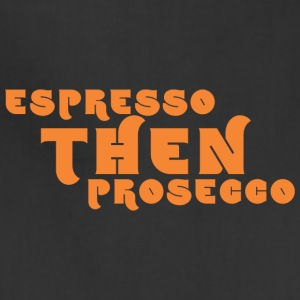 Espresso Then Prosecco 10 - Adjustable Apron