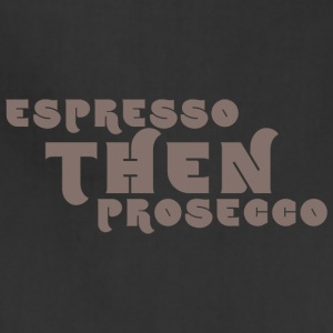 Espresso Then Prosecco 6 - Adjustable Apron