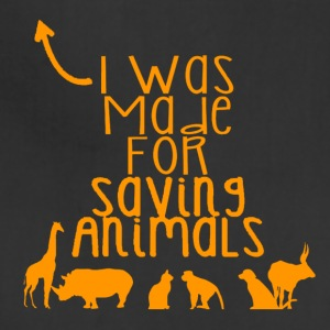 I was made for saving animals - Adjustable Apron