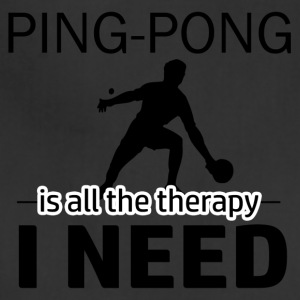 Ping Pong is my therapy - Adjustable Apron