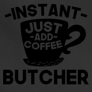 Instant Butcher Just Add Coffee - Adjustable Apron