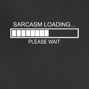 Sarcasm Loading Please Wait - Adjustable Apron