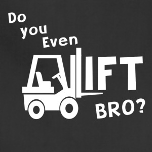 Do you even lift? Forklift - Adjustable Apron
