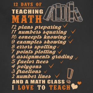 12 Days Of Teaching Math T Shirt - Adjustable Apron