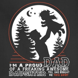 I'm A Proud Dad Of An Awesome Daughter T Shirt - Adjustable Apron