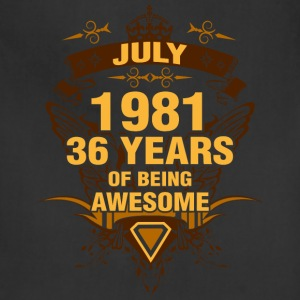 July 1981 36 Years of Being Awesome - Adjustable Apron