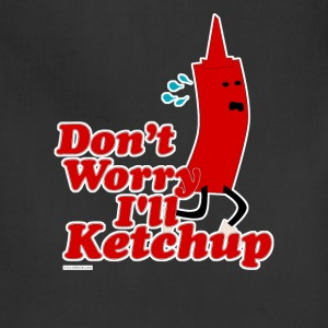 I Will Ketchup - Adjustable Apron