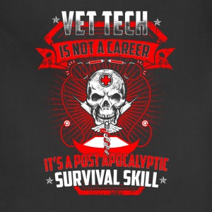 Vet Tech is not a career it's a post apocalyptic - Adjustable Apron