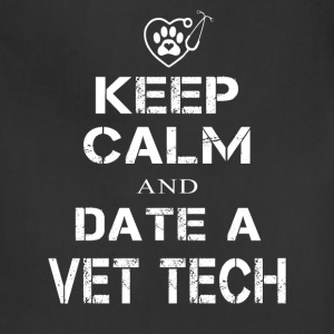 Keep calm and date a Vet Tech - Adjustable Apron