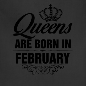 Queens are born in February - Adjustable Apron