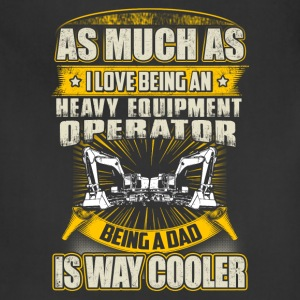 As Much As Heavy Equipment Operator T-Shirts - Adjustable Apron