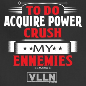 VLLN To do list: acquire power and crush ennemies - Adjustable Apron
