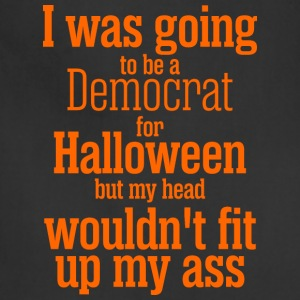 I Was Going To Be Democrat For Halloween - Adjustable Apron