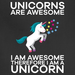 Unicorns Are Awesome Therefore I am A Unicorn - Adjustable Apron