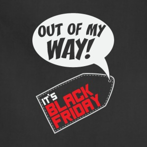 Out of my way! It's Black Friday Gift - Adjustable Apron