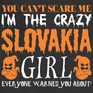 You Cant Scare Me Crazy Slovakia Girl Halloween - Adjustable Apron