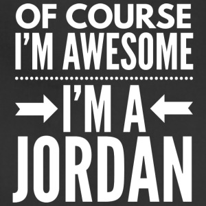 Of course I'm awesome I'm a Jordan - Adjustable Apron