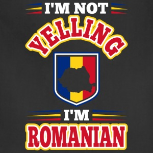 Im Not Yelling Im Romanian - Adjustable Apron