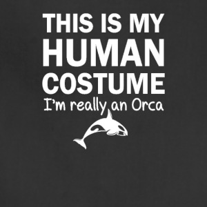 This Is My Human Costume I'm An Orca Halloween - Adjustable Apron