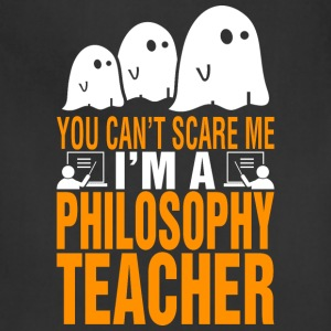 You Cant Scare Me Im Philosophy Teacher Halloween - Adjustable Apron