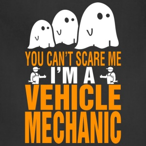You Cant Scare Me Im Vehicle Mechanic Halloween - Adjustable Apron