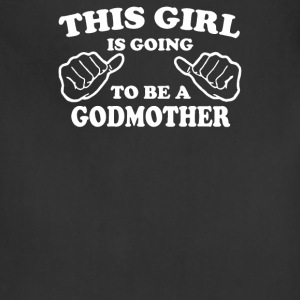 This Girl Is Going To Be A Godmother - Adjustable Apron