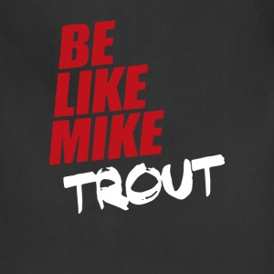 Be Like Mike Trout - Adjustable Apron