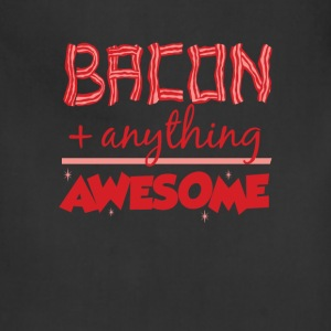 Bacon Plus Anything Equals Awesome - Adjustable Apron