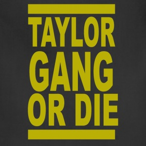 Taylor Gang or Die - Adjustable Apron