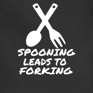 Spooning Leads To Forking - Adjustable Apron