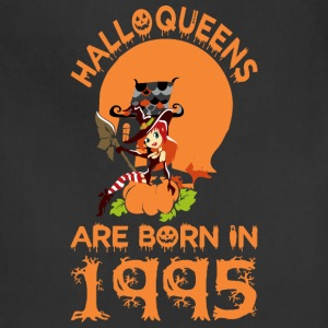 Halloqueens Are Born In 1995 - Adjustable Apron