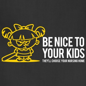 Your Kids Choose Your Nursing Home Be Nice To Them - Adjustable Apron