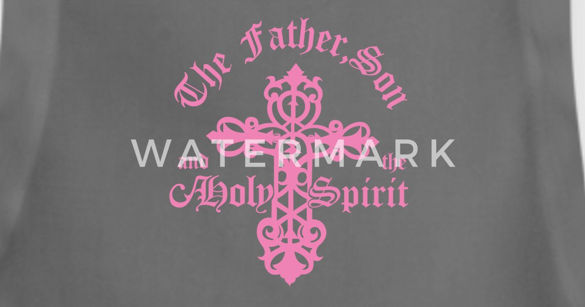 The Father Son Holy Spirit By Spreadshirt