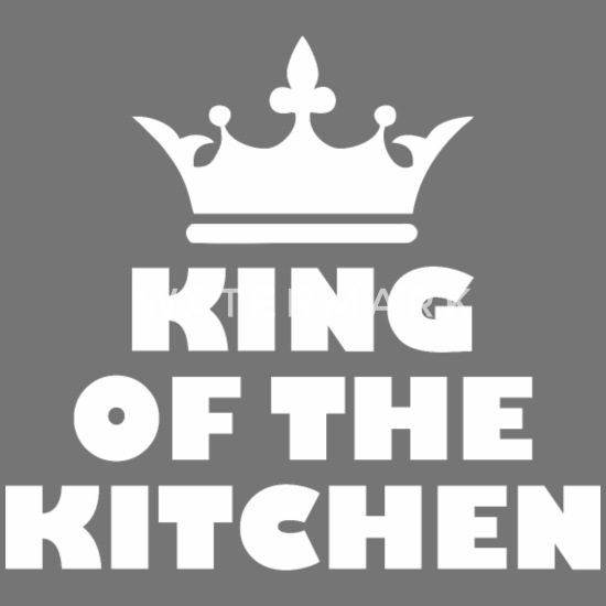 King Of The Kitchen Chef Cooking Cook Apron Spreadshirt