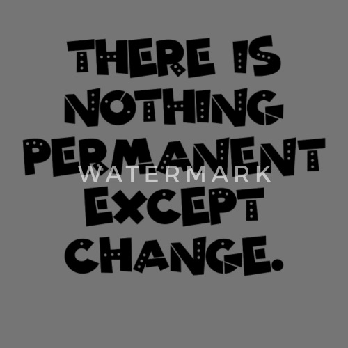 Quotes There Is Nothing Permanent Except Change Apron Spreadshirt