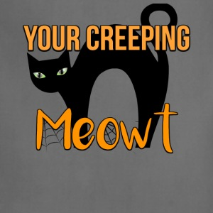your creeping meowt - Adjustable Apron