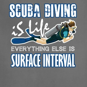 SCUBA DIVING IS LIFE TEE SHIRT - Adjustable Apron