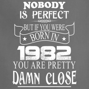 Nobody is perfect but if you were born in 1982 - Adjustable Apron