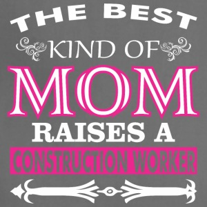 The Best Kind Of Mom Raises A Construction Worker - Adjustable Apron