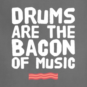 Drums are the bacon of music - Adjustable Apron