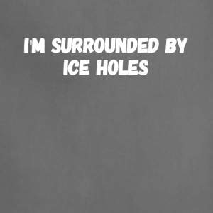 I'm surrounded by ice holes - Adjustable Apron