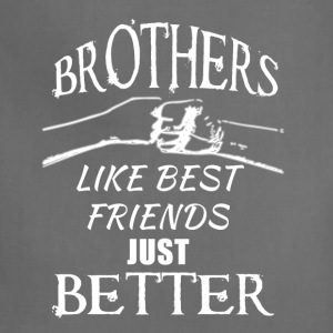 Brothers better than friends white - Adjustable Apron